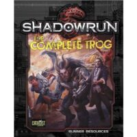 Shadowrun 5th Edition: The Complete Trog